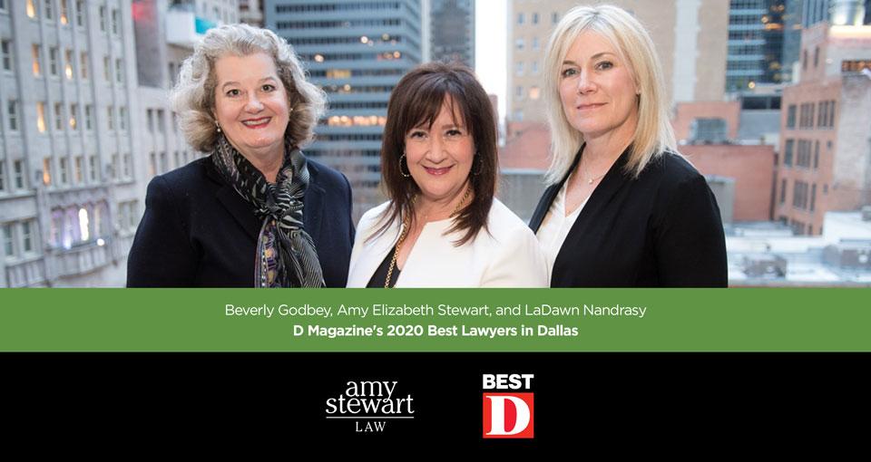 Three Amy Stewart Law Principals NamedD Magazine's2020Best Lawyers in Dallas