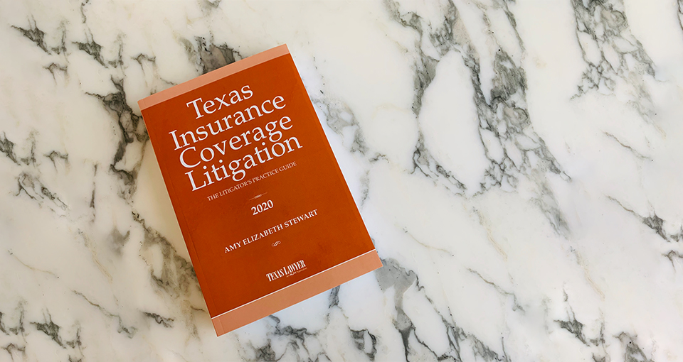 2020 Edition of 'Texas Insurance Coverage Litigation' Features Cyber Extortion and Landmark SCOTX Menchaca Decision